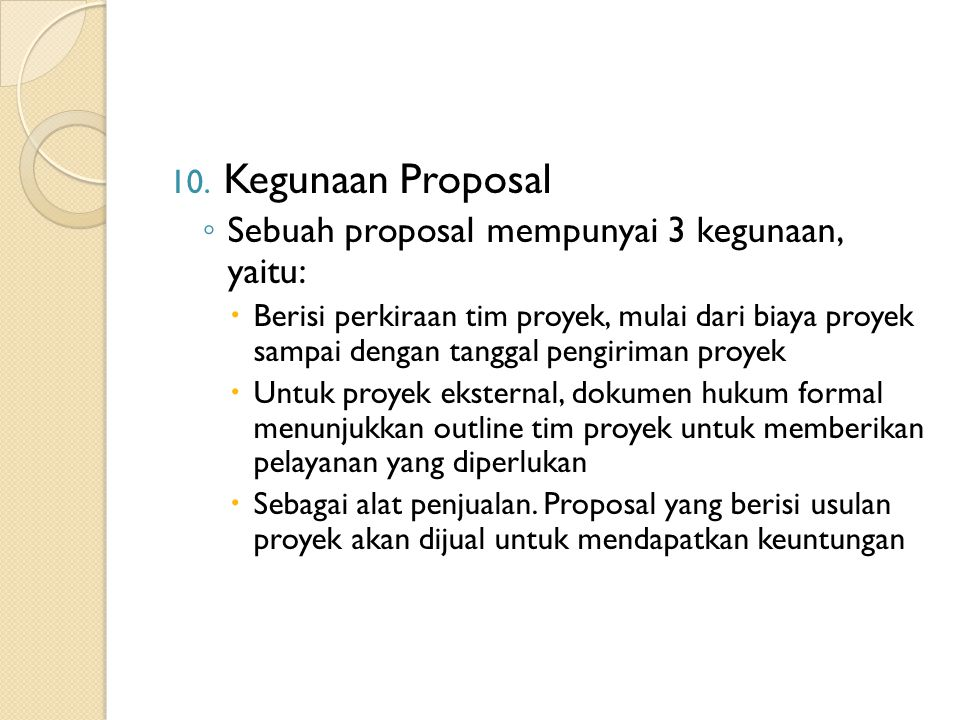 Kegunaan Proposal Sebuah proposal mempunyai 3 kegunaan, yaitu: