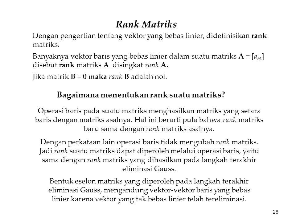 Rank Matriks Bagaimana menentukan rank suatu matriks