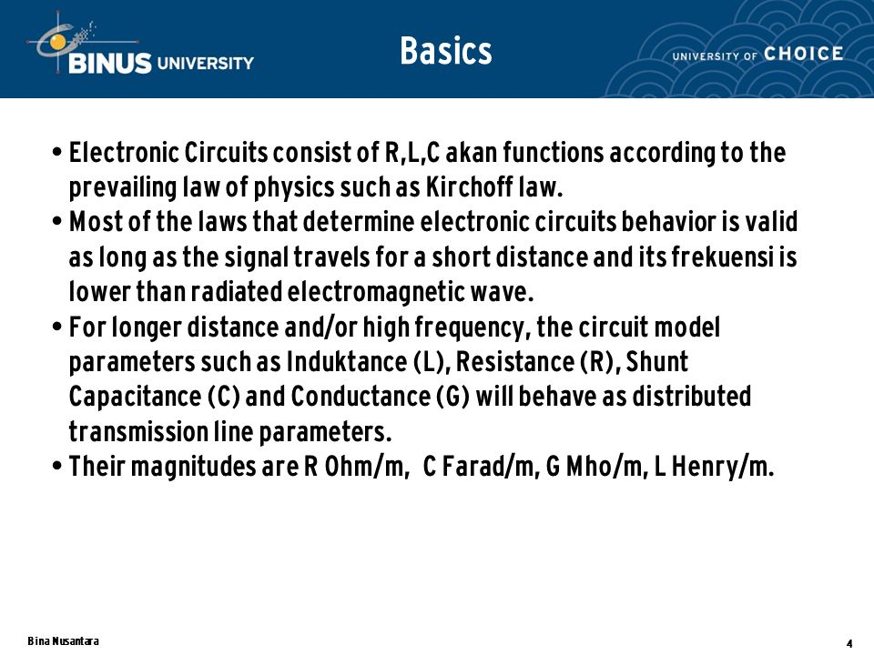 Basics Electronic Circuits consist of R,L,C akan functions according to the prevailing law of physics such as Kirchoff law.