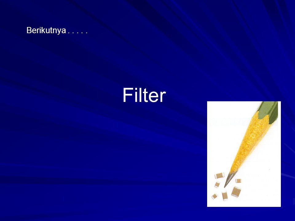 Berikutnya . . . . . Filter