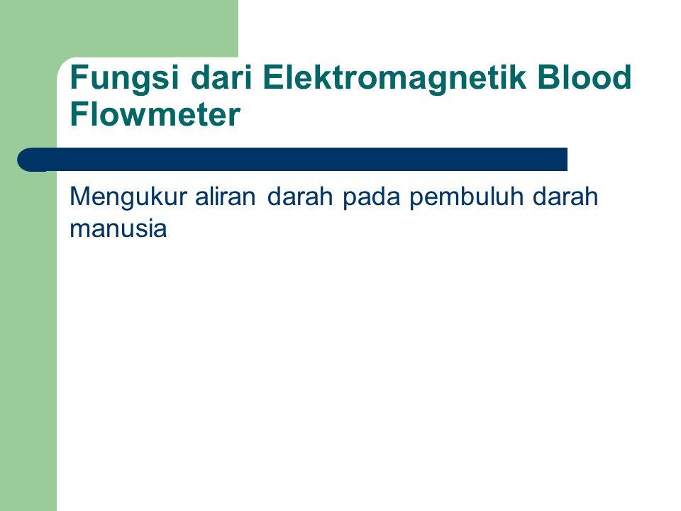 Fungsi dari Elektromagnetik Blood Flowmeter