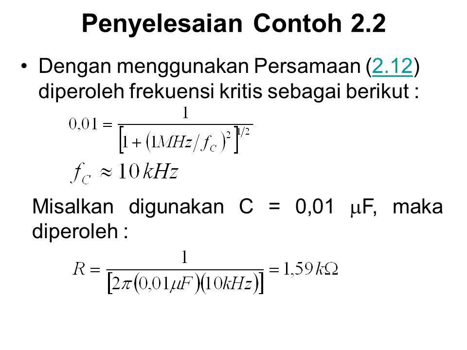 Penyelesaian Contoh 2.2 Dengan menggunakan Persamaan (2.12) diperoleh frekuensi kritis sebagai berikut :