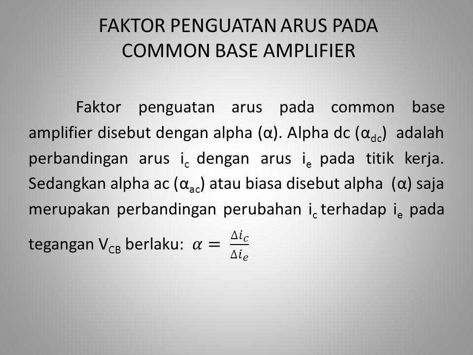 FAKTOR PENGUATAN ARUS PADA COMMON BASE AMPLIFIER