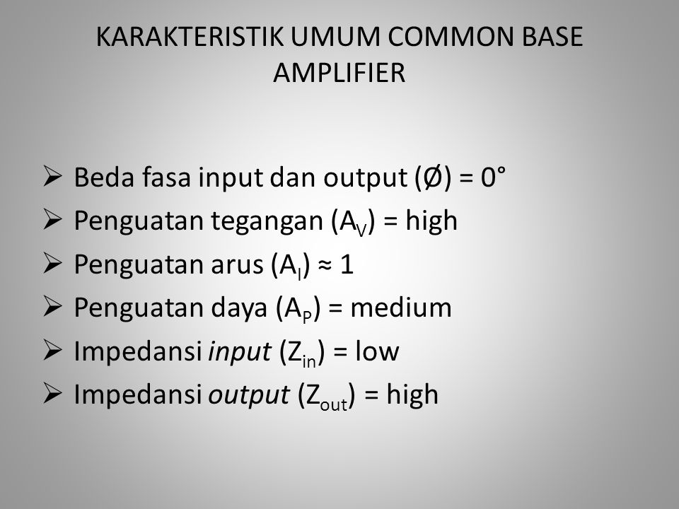 KARAKTERISTIK UMUM COMMON BASE AMPLIFIER
