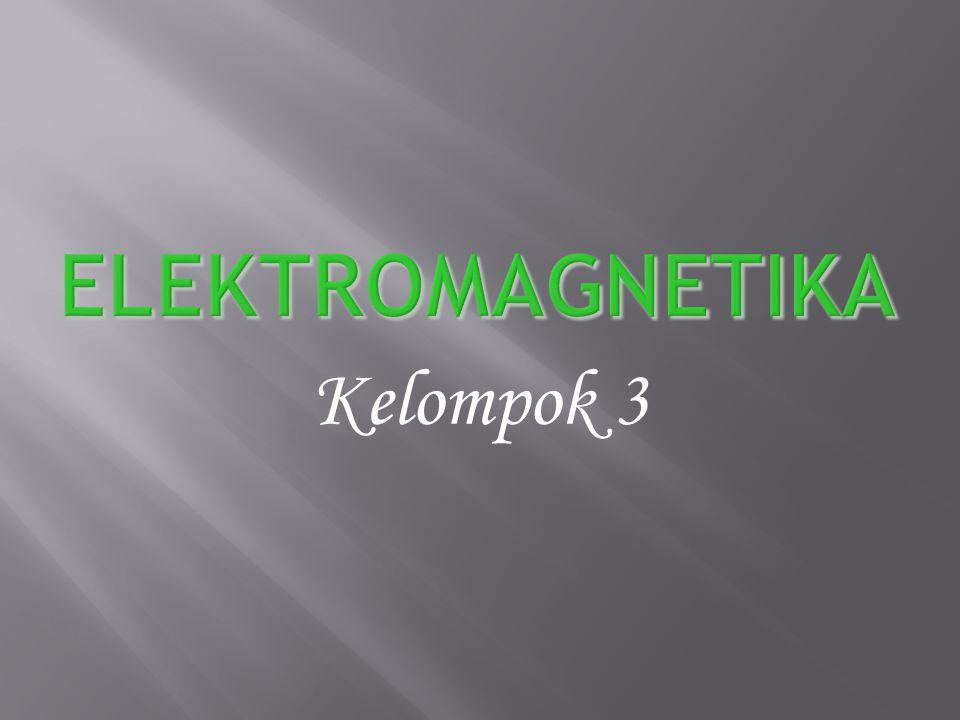 Elektromagnetika Kelompok 3