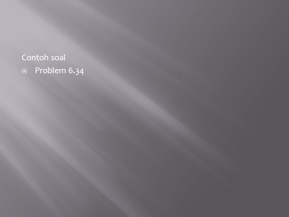 Contoh soal Problem 6.34