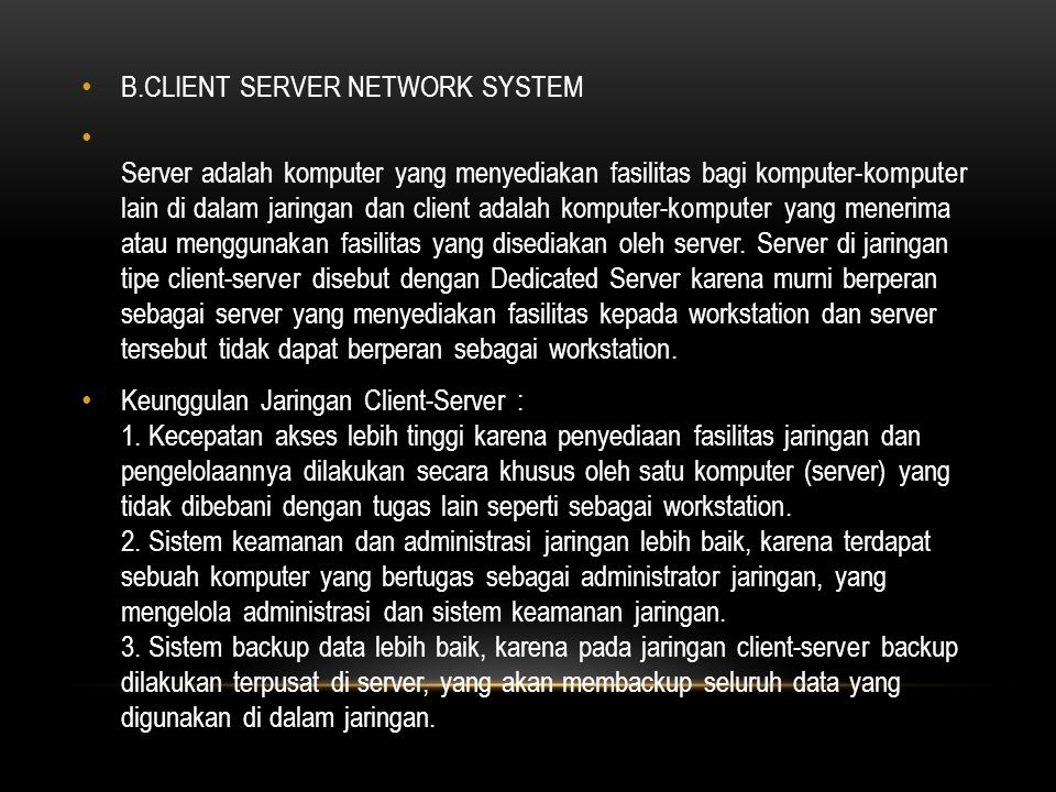 B.CLIENT SERVER NETWORK SYSTEM