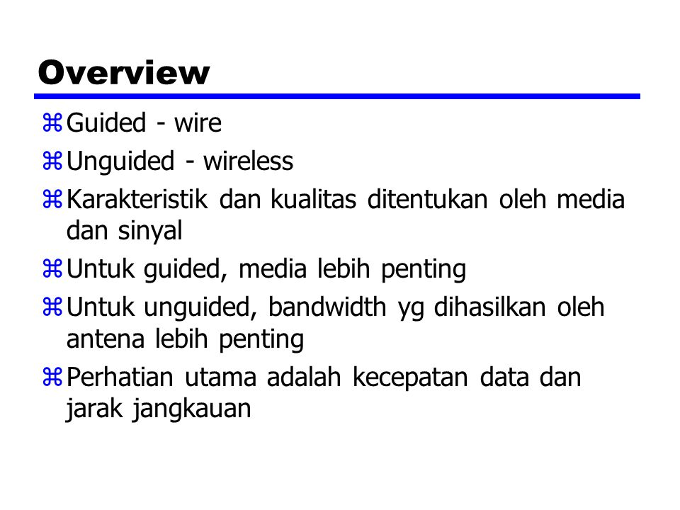 Overview Guided - wire Unguided - wireless