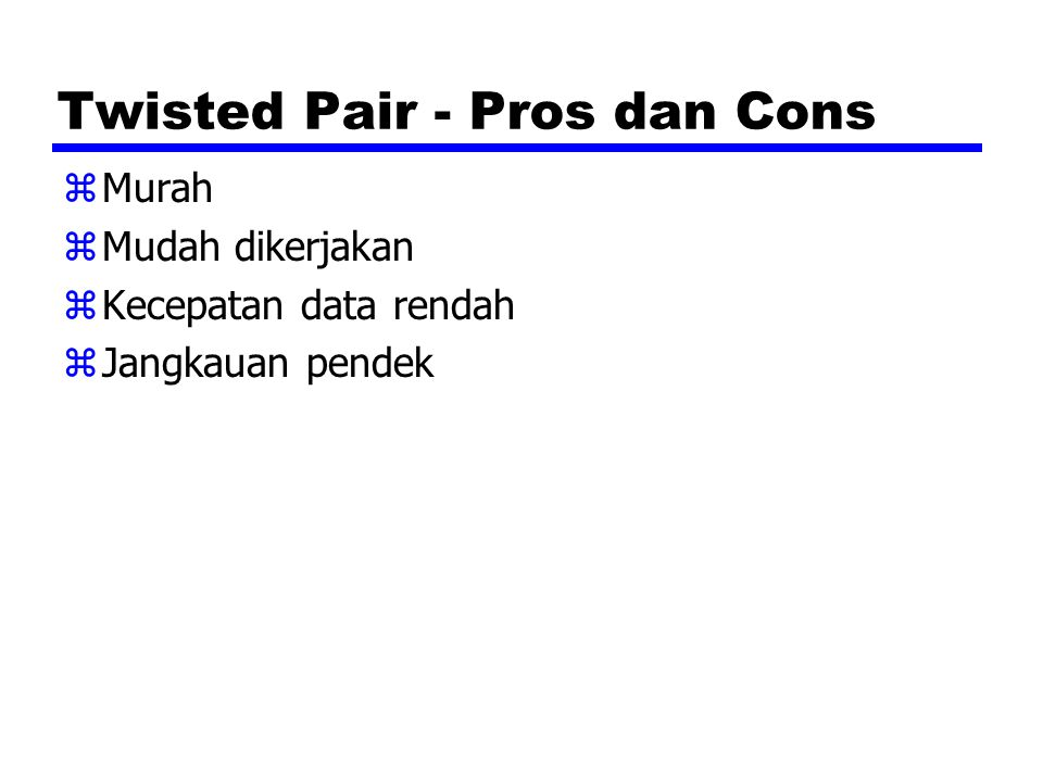 Twisted Pair - Pros dan Cons