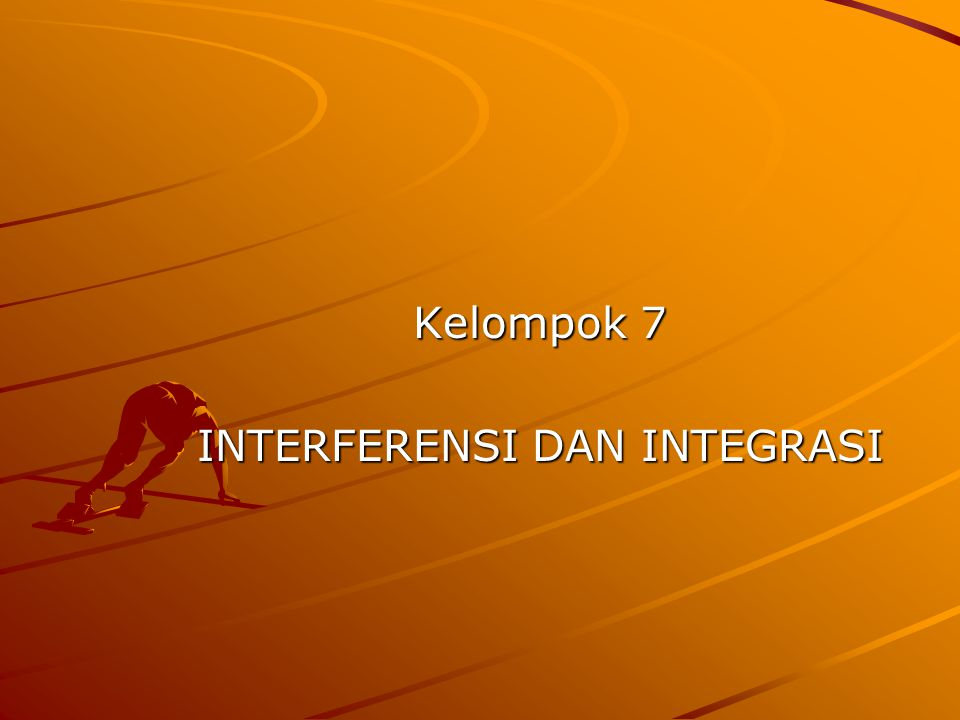 INTERFERENSI DAN INTEGRASI