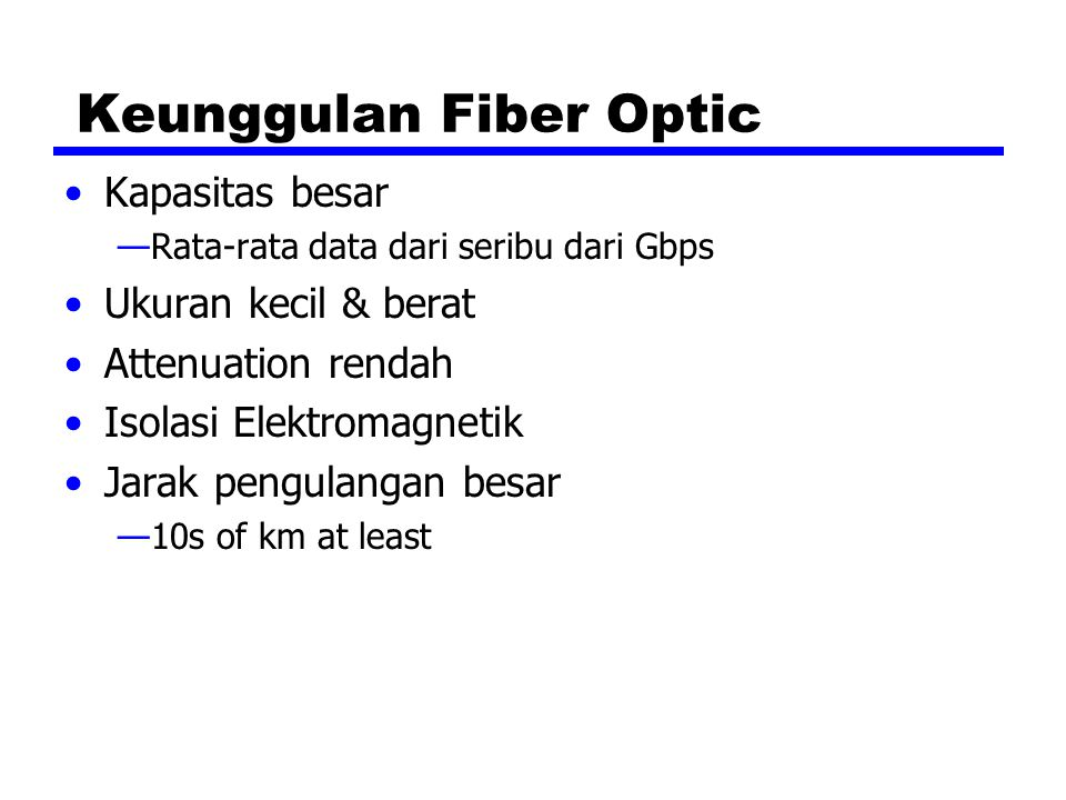 Keunggulan Fiber Optic