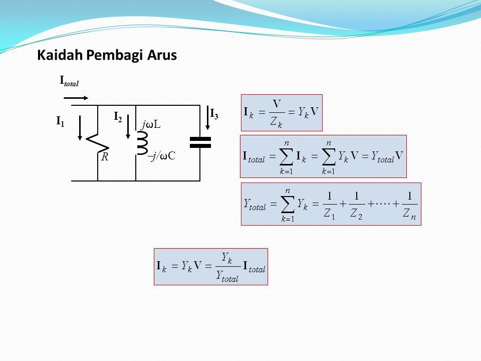 Kaidah Pembagi Arus Itotal I3 R jL j/C I1 I2