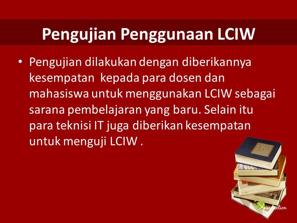 Pengujian Penggunaan LCIW