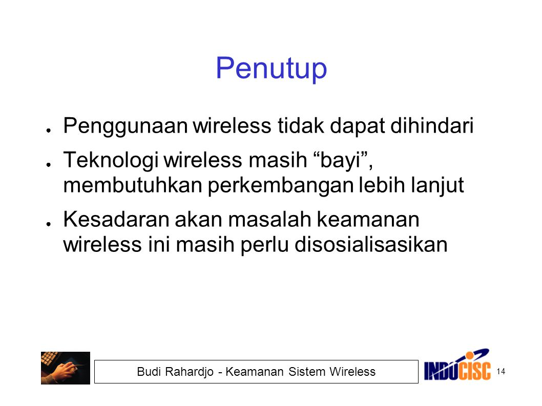 Penutup Penggunaan wireless tidak dapat dihindari