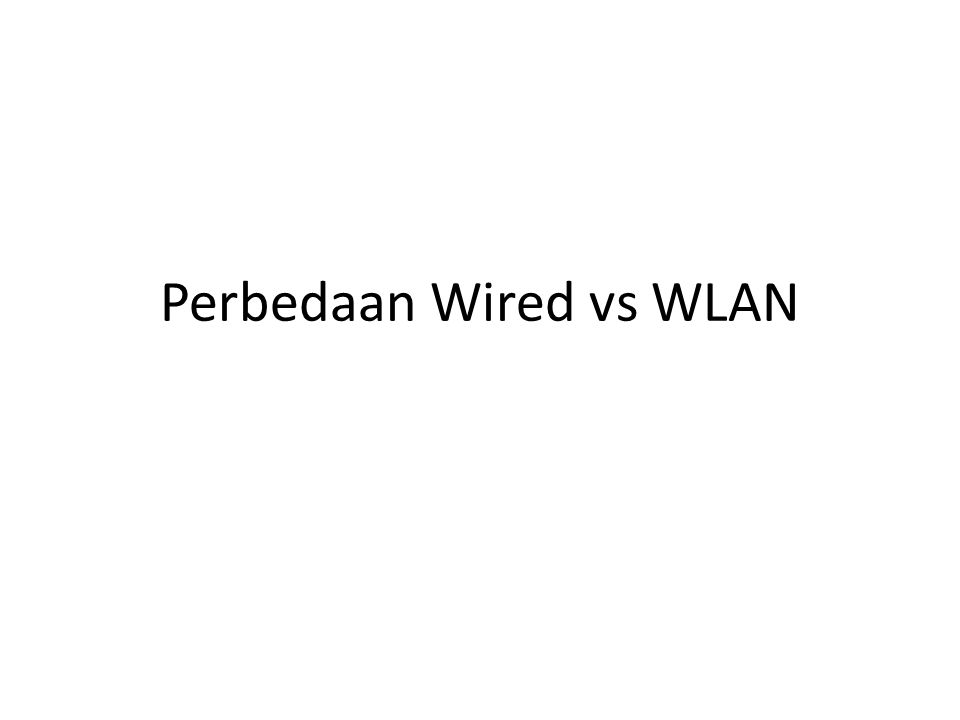 Perbedaan Wired vs WLAN