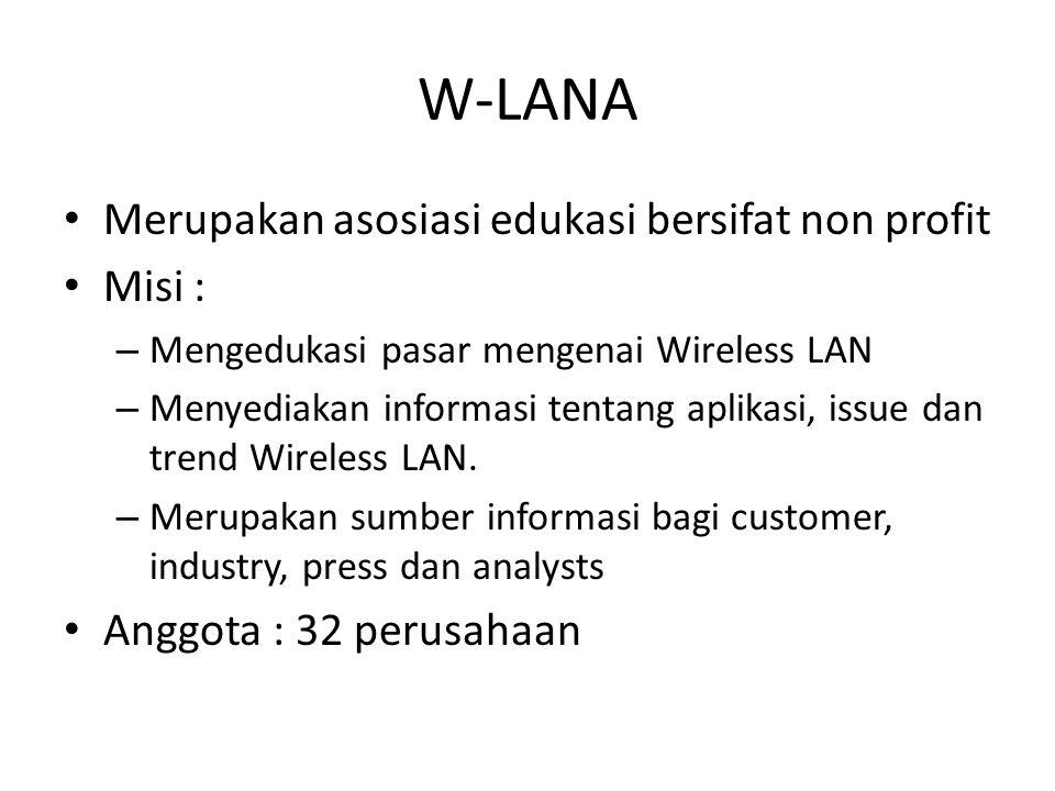 W-LANA Merupakan asosiasi edukasi bersifat non profit Misi :