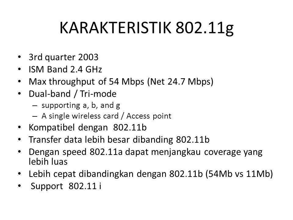 KARAKTERISTIK 802.11g 3rd quarter 2003 ISM Band 2.4 GHz