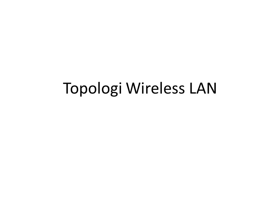 Topologi Wireless LAN