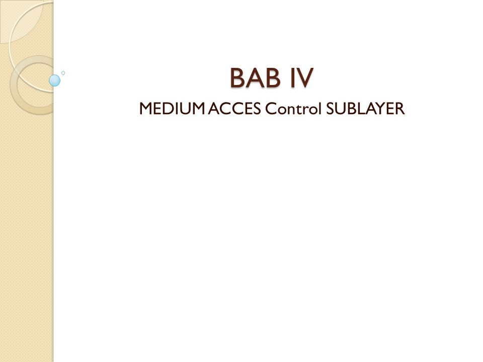 MEDIUM ACCES Control SUBLAYER