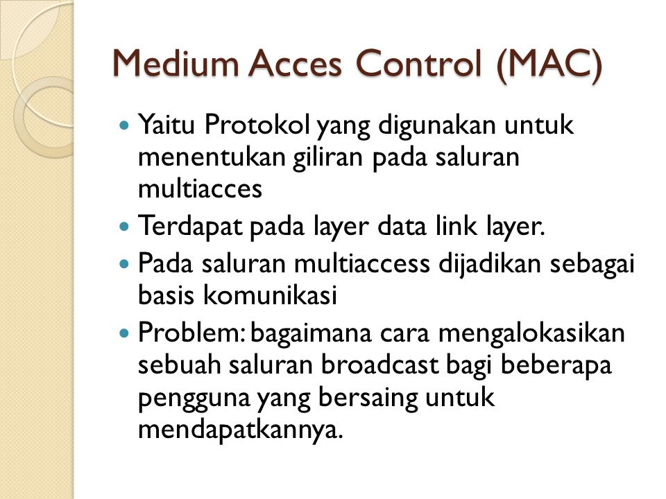 Medium Acces Control (MAC)