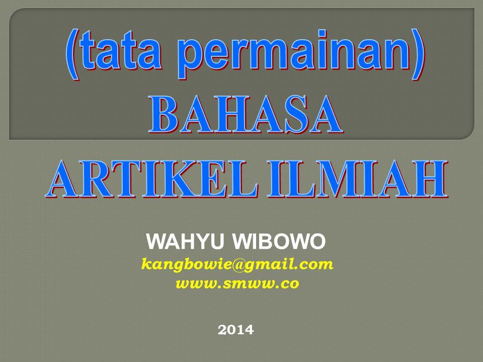 WAHYU WIBOWO kangbowie@gmail.com www.smww.co 2014