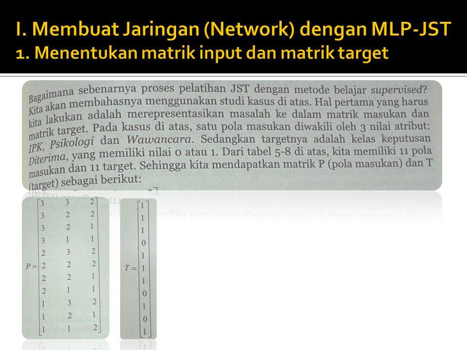 I. Membuat Jaringan (Network) dengan MLP-JST 1