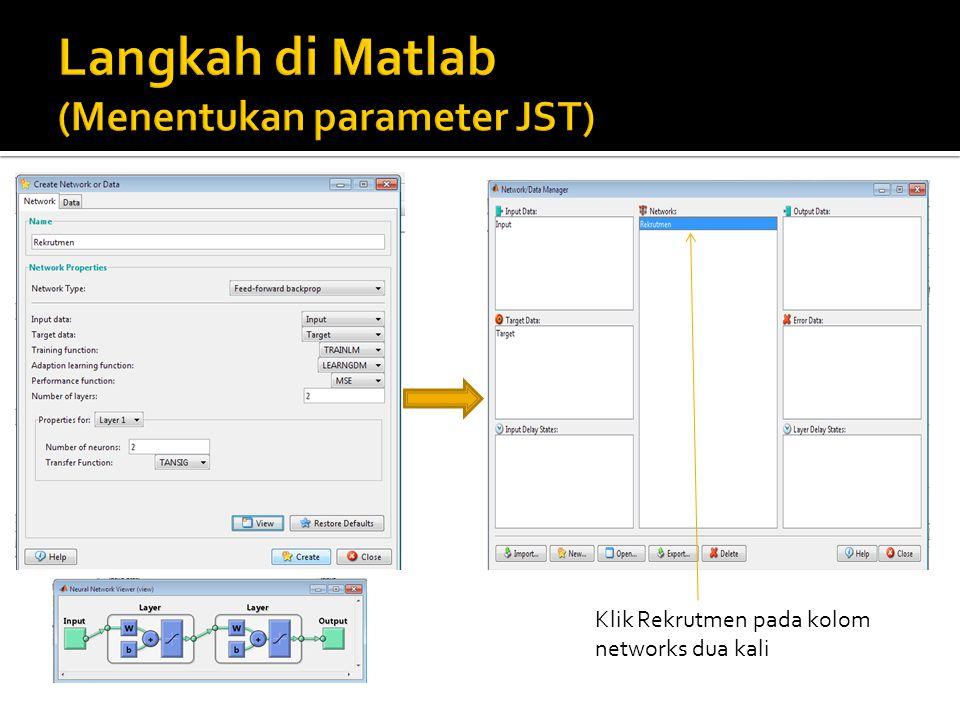 Langkah di Matlab (Menentukan parameter JST)