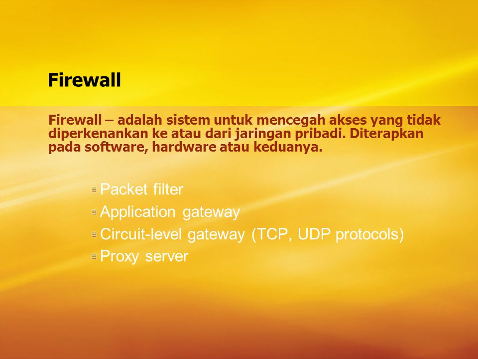 Firewall Packet filter Application gateway