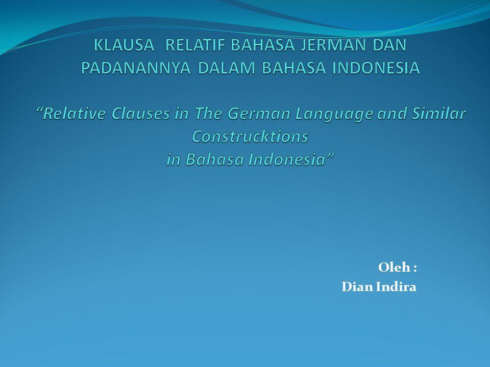 KLAUSA RELATIF BAHASA JERMAN DAN PADANANNYA DALAM BAHASA INDONESIA Relative Clauses in The German Language and Similar Construcktions in Bahasa Indonesia
