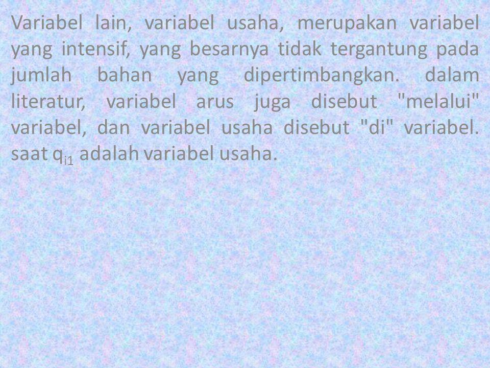 Variabel lain, variabel usaha, merupakan variabel yang intensif, yang besarnya tidak tergantung pada jumlah bahan yang dipertimbangkan.