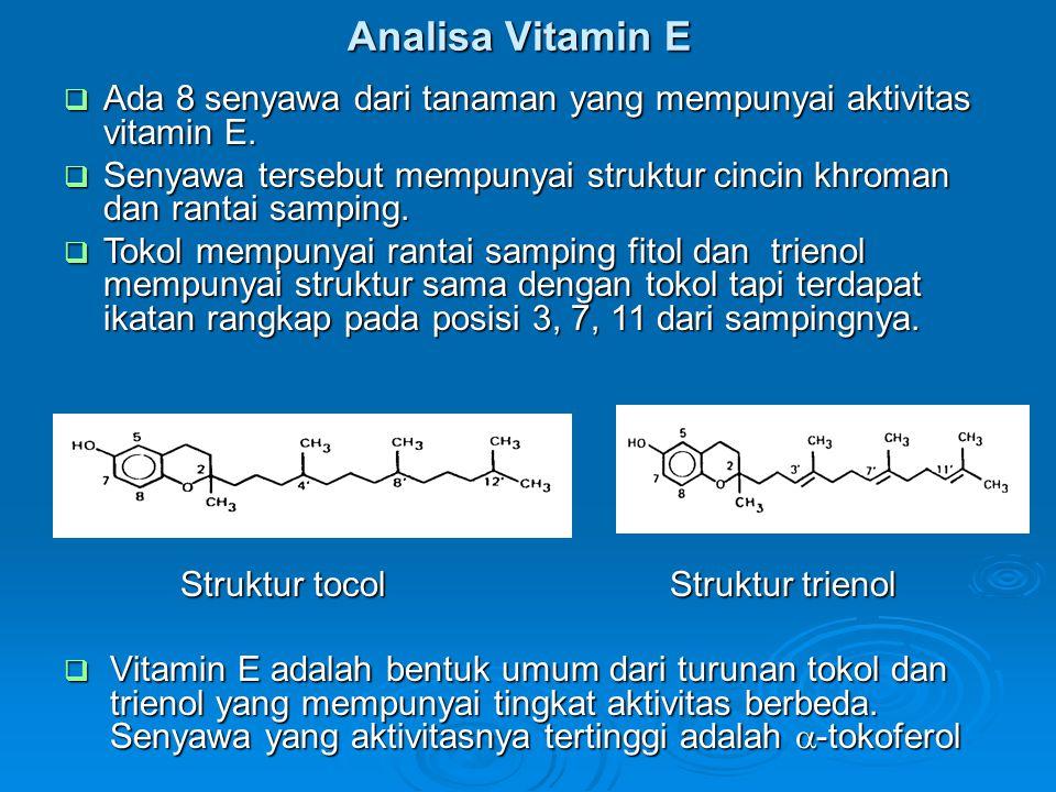 Analisa Vitamin E Ada 8 senyawa dari tanaman yang mempunyai aktivitas vitamin E.