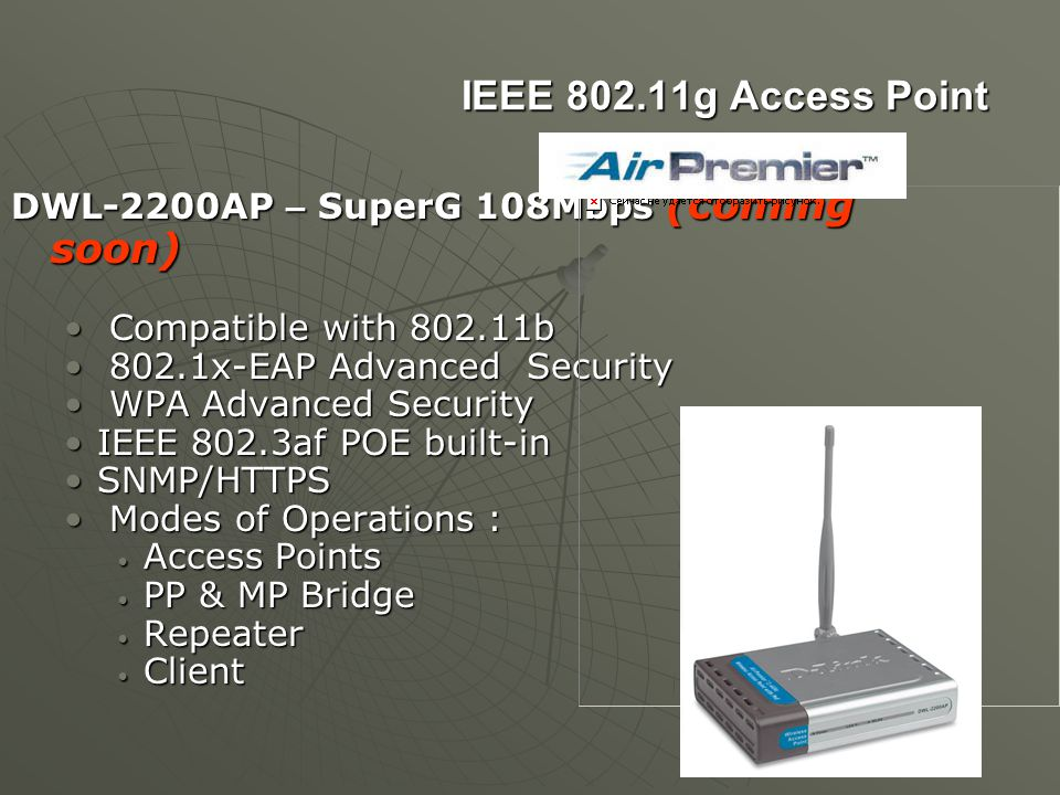 IEEE 802.11g Access Point DWL-2200AP – SuperG 108Mbps (coming soon)