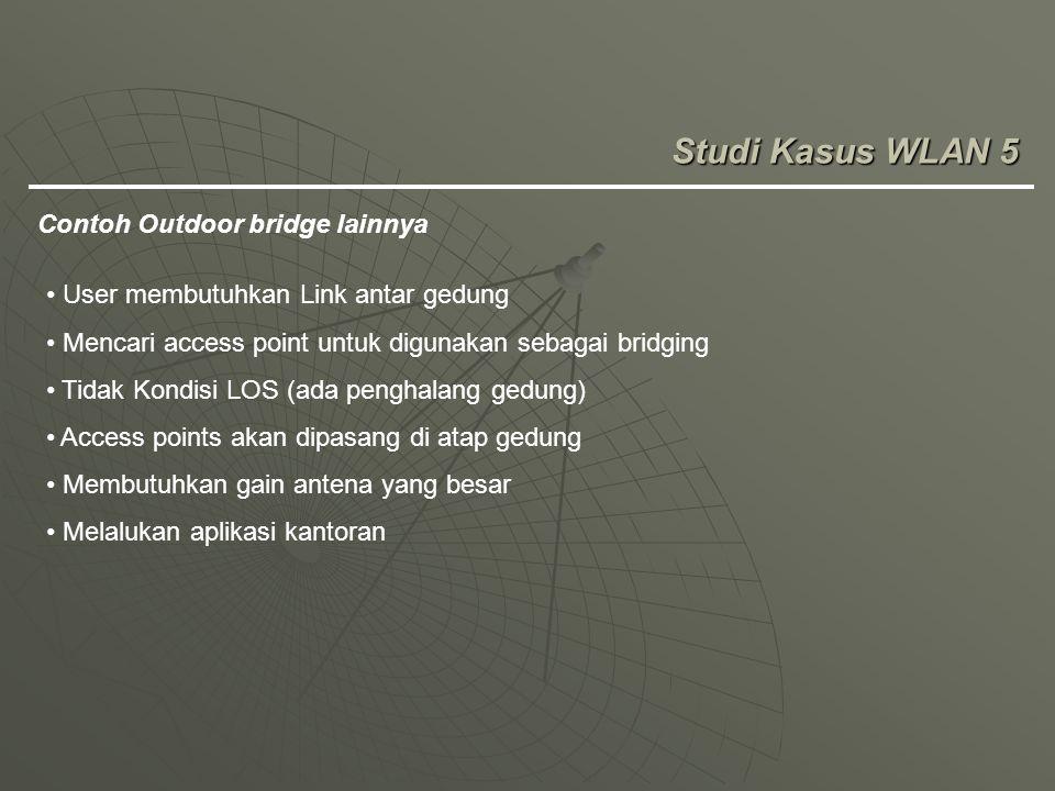 Studi Kasus WLAN 5 Contoh Outdoor bridge lainnya