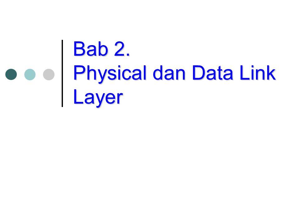 Bab 2. Physical dan Data Link Layer