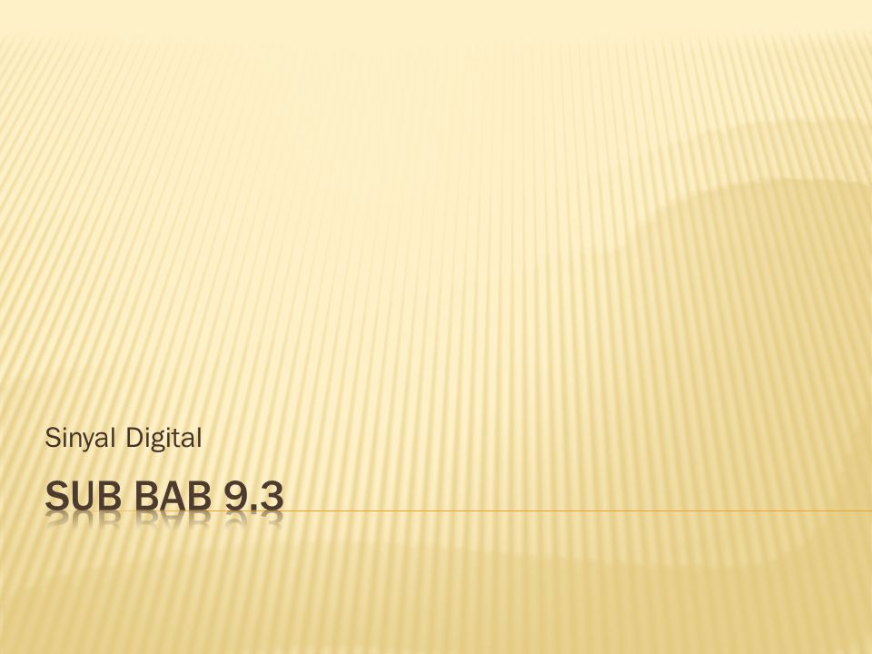 Sinyal Digital Sub bab 9.3