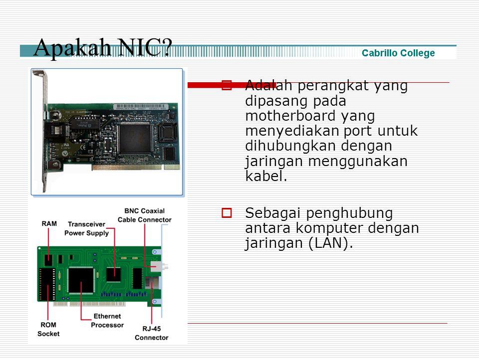 Apakah NIC Adalah perangkat yang dipasang pada motherboard yang menyediakan port untuk dihubungkan dengan jaringan menggunakan kabel.