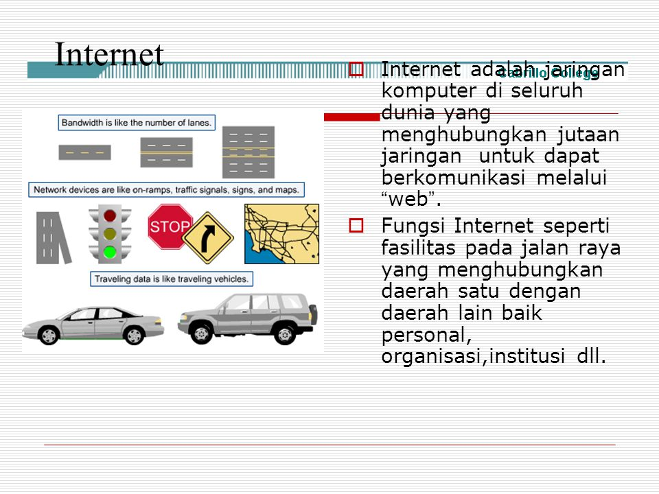Internet Internet adalah jaringan komputer di seluruh dunia yang menghubungkan jutaan jaringan untuk dapat berkomunikasi melalui web .