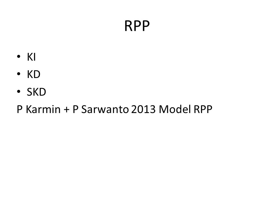RPP KI KD SKD P Karmin + P Sarwanto 2013 Model RPP