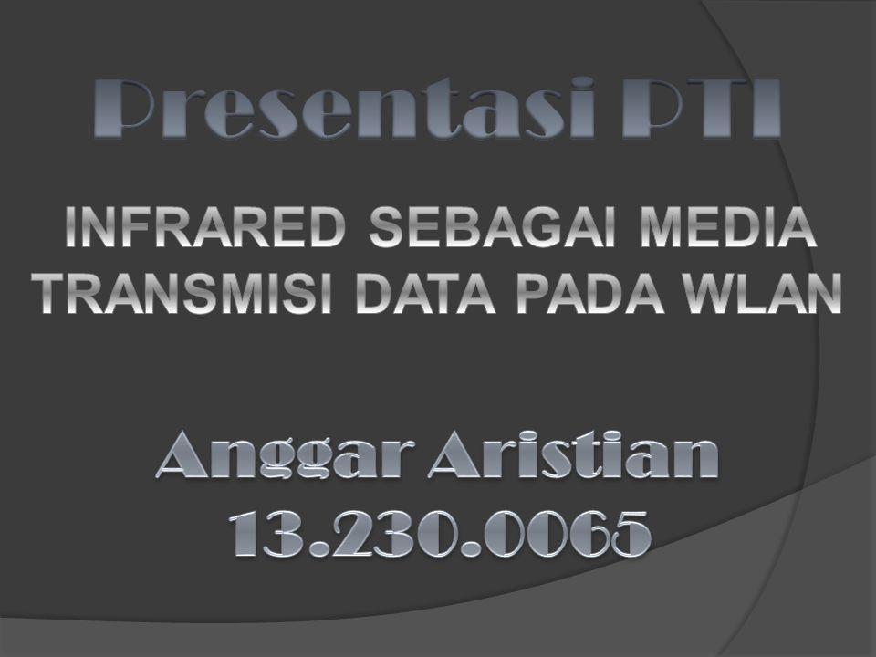 Presentasi PTI INFRARED SEBAGAI MEDIA TRANSMISI DATA PADA WLAN