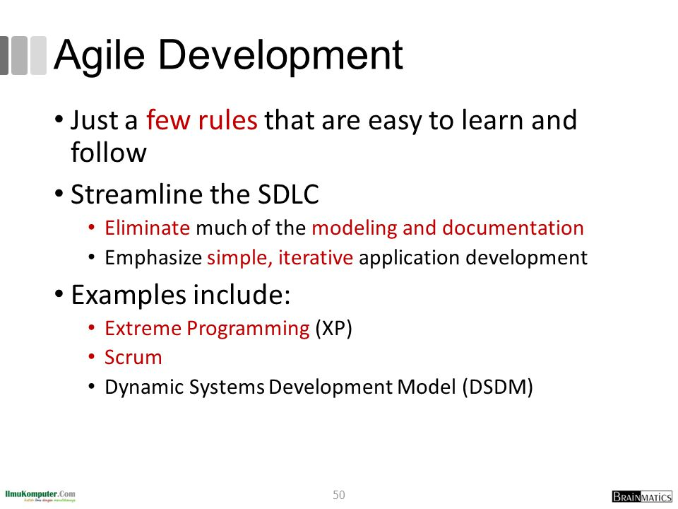 Agile Development Just a few rules that are easy to learn and follow