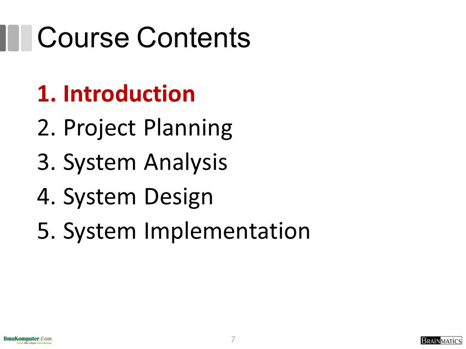 Course Contents Introduction Project Planning System Analysis
