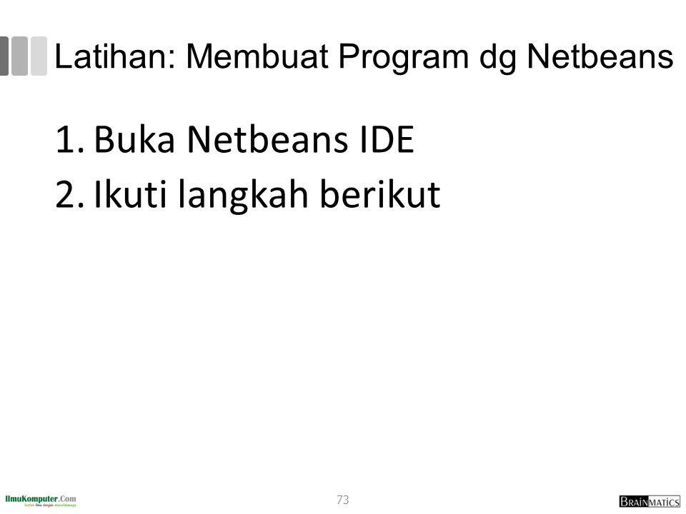 Latihan: Membuat Program dg Netbeans