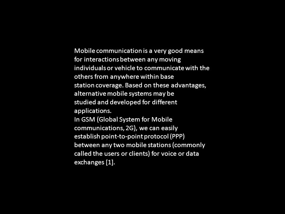 Mobile communication is a very good means for interactions between any moving