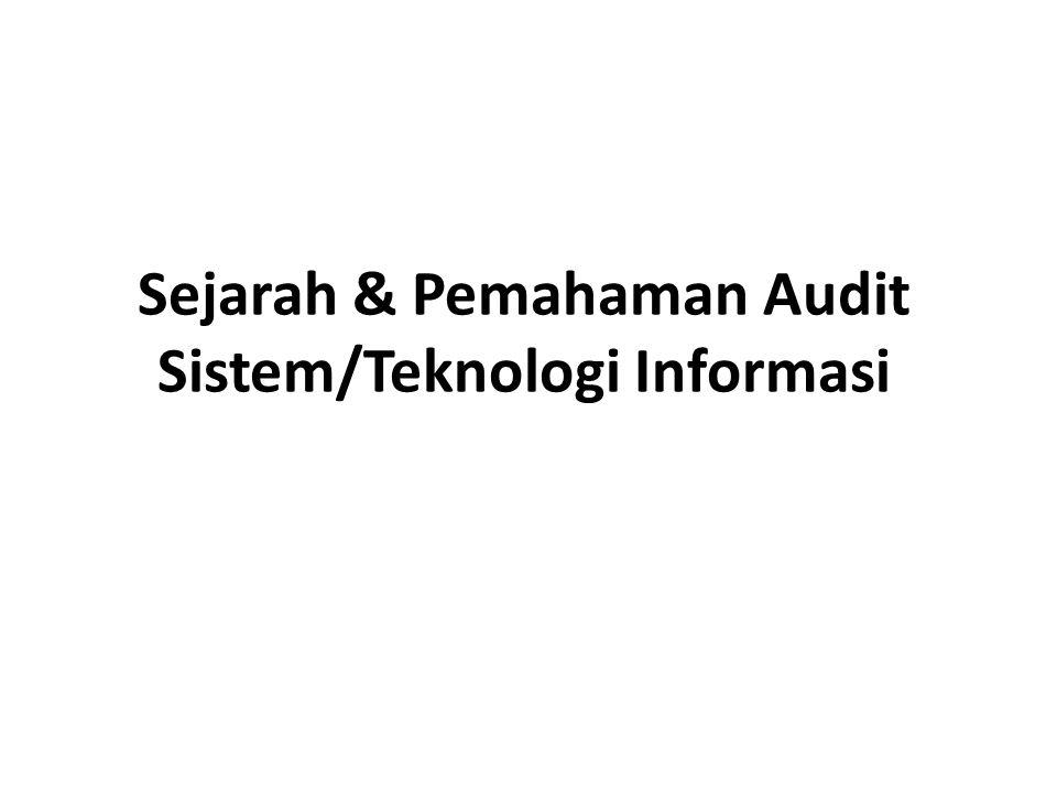 Sejarah & Pemahaman Audit Sistem/Teknologi Informasi
