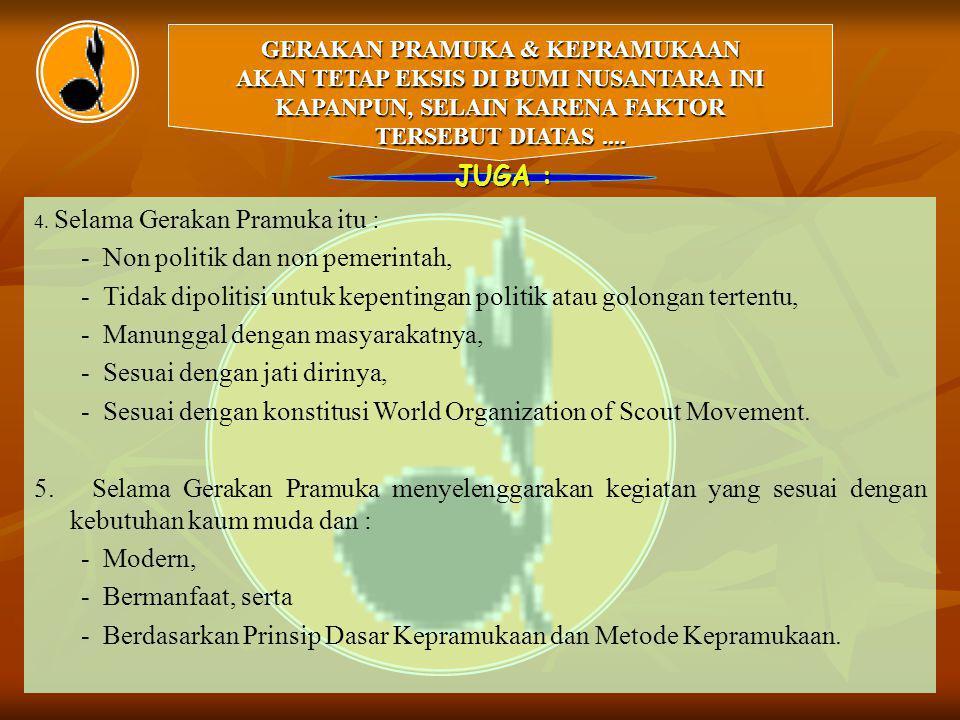 - Non politik dan non pemerintah,