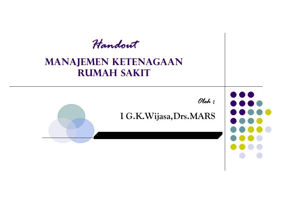 Handout Manajemen Ketenagaan Rumah Sakit