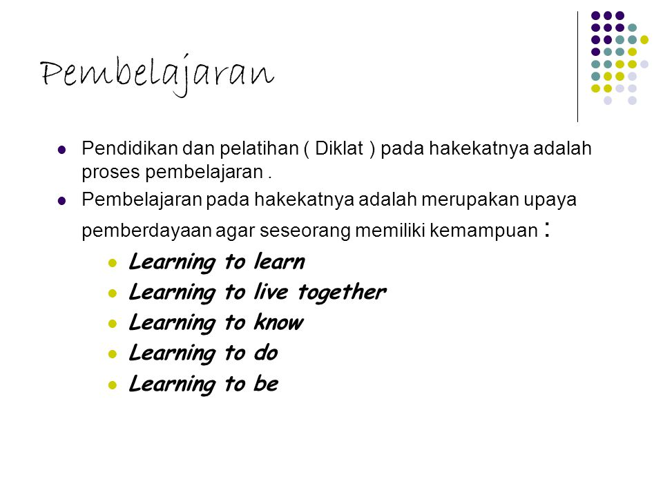 Pembelajaran Learning to learn Learning to live together