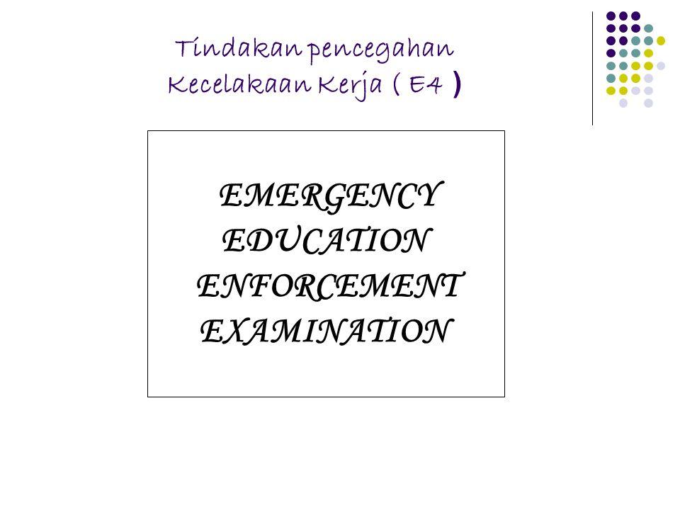 Tindakan pencegahan Kecelakaan Kerja ( E4 )