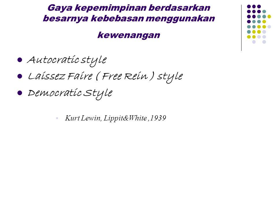 Laissez Faire ( Free Rein ) style Democratic Style