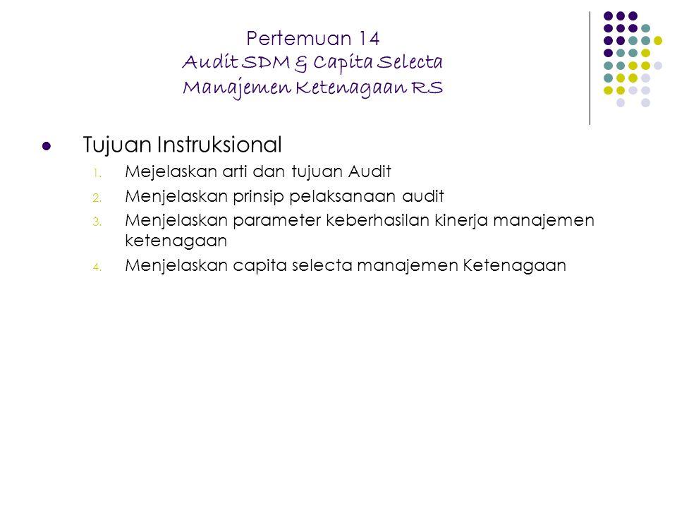 Pertemuan 14 Audit SDM & Capita Selecta Manajemen Ketenagaan RS